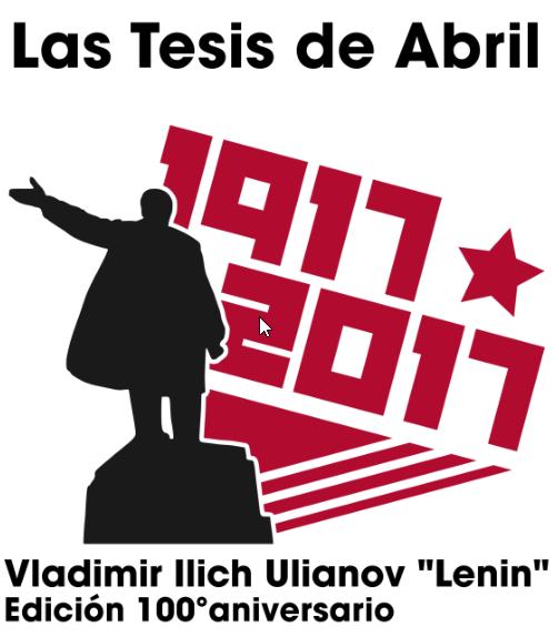 4 de abril 1917-2017. Tesis de Abril, por Lenin