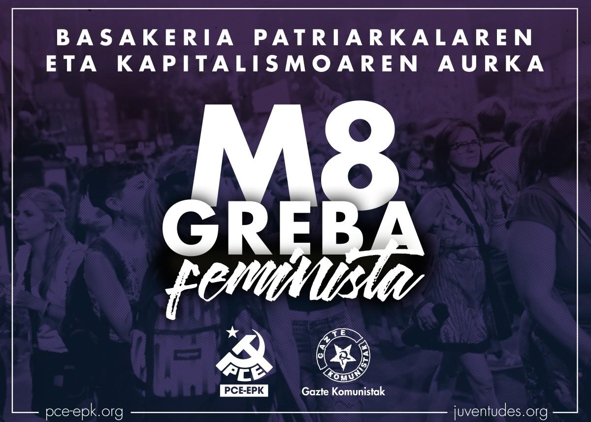 MARTXOAK 8, GREBA FEMINISTA. ¡TODAS A LA HUELGA FEMINISTA 8M! ¡NUESTROS DERECHOS NO SE TOCAN!