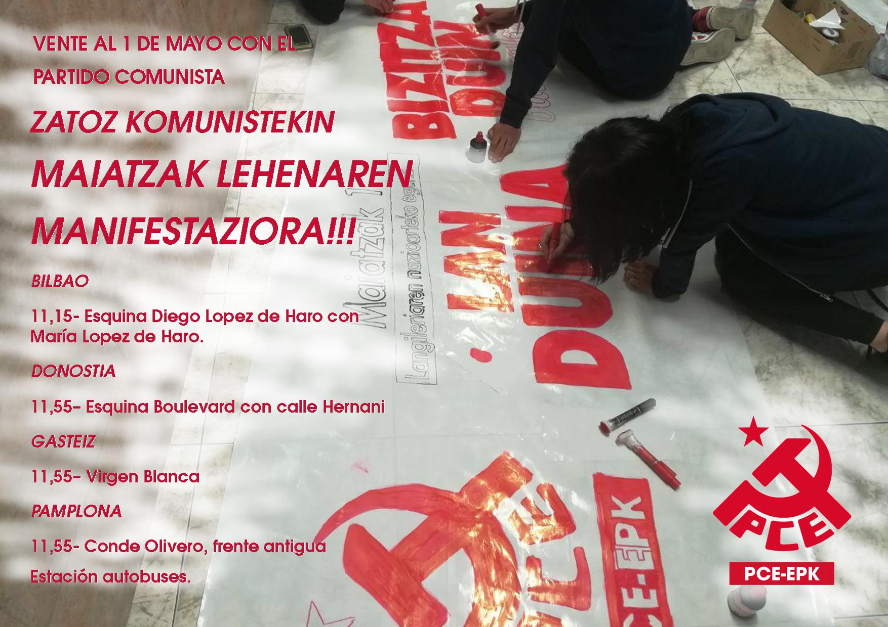 ZATOZ KOMUNISTEKIN MAIATZAK LEHENAREN MANIFESTAZIORA!!!  VENTE CON LAS COMUNISTAS AL 1º DE MAYO