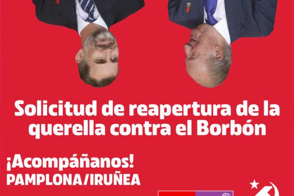 El PCE-EPK junto con IUN-NEB registrará una solicitud de reapertura de la Querella al Borbón en el Palacio de Justicia de Navarra.