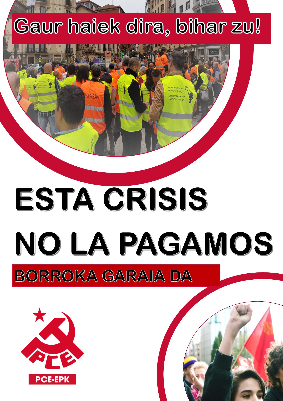 Esta crisis no la pagamos. Borroka garaia da.