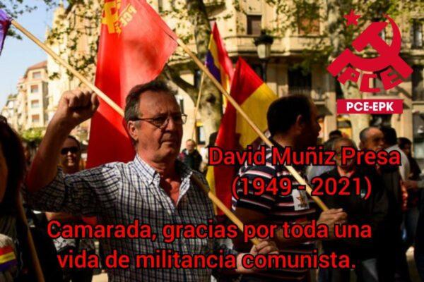 En recuerdo de David Muñiz Presa. Gracias por toda una vida de militancia comunista.