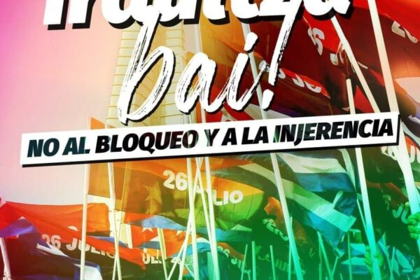 Bilbo eta Gasteizen ekitaldiak, uztailak 26: Kubako Iraultzari bai, blokeo eta esku-hartzerik ez. Concentraciones en Solidaridad con Cuba, contra el bloqueo y el acoso imperialista.